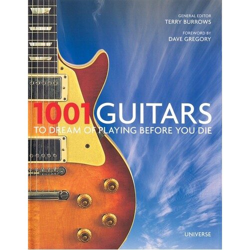 1001 Guitars To Dream Of Playing Before You Die (Hardcover Book)