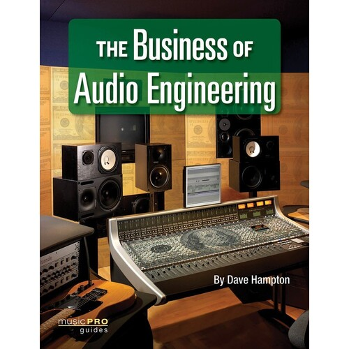 Business Of Audio Engineering (Softcover Book)