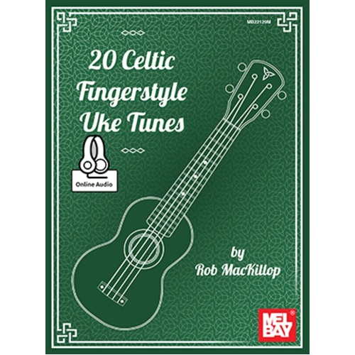 20 Celtic Fingerstyle Uke Tunes Book/Oa (Softcover Book/Online Audio)