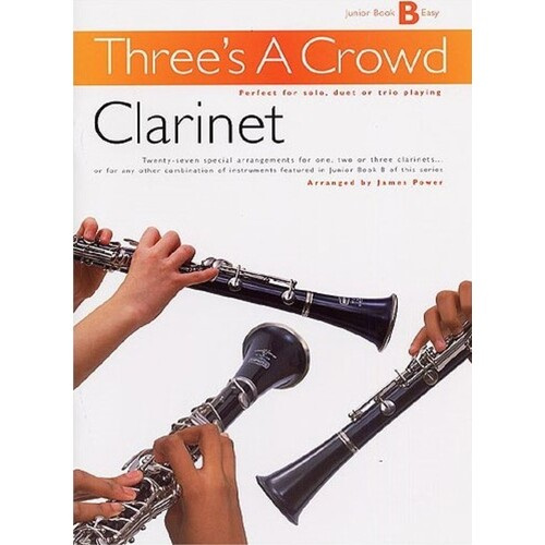Threes A Crowd Junior Book B Clarinet Revised